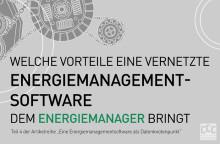 Welche Vorteile eine vernetzte Energiemanagementsoftware dem Energiemanager bringt