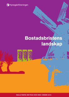 Rapport: Bostadsbristens Landskap - Kalla fakta om folk och hus i Skåne 2016