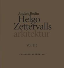 Helgo Zettervalls arkitektur. Volym I–IV. Ny bok!