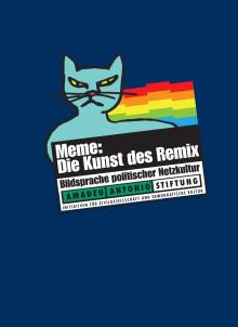 Meme: die Kunst des Remix - Bildsprache politischer Netzkultur
