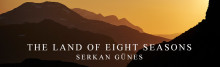 ​The Land of Eight Seasons - Serkan Günes