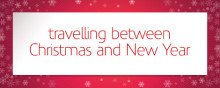 Christmas and New Year travel advice - travel early