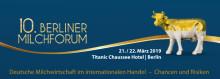 10. Berliner Milchforum 21./22. März 2019 - Bis morgen Frühbucherrate sichern!
