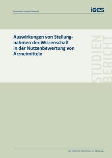 IGES-Studie: Auswirkungen von Stellungnahmen der Wissenschaft  in der Nutzenbewertung von  Arzneimitteln