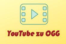 YouTube zu OGG - Top 8 YouTube zu OGG Converter