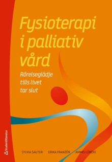 Rörelseglädje tills livet tar slut - ny bok om fysioterapi i palliativ vård