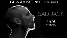 Sad Jack live at Glashuset WY13- fri entré