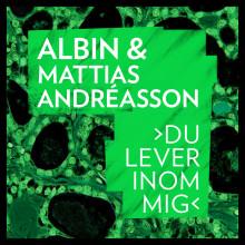 Albin & Mattias Andréasson släpper nya singeln Du lever inom mig