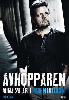 Pressmeddelande från Libris förlag: Avhopparen -- Robert Dam berättar om sina 20 år som scientolog