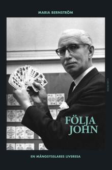 Följa John - En mångsysslares livsresa. Ny bok!