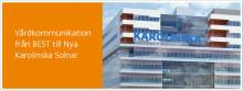 BEST levererar vårdkommunikation till Nya Karolinska Solna.