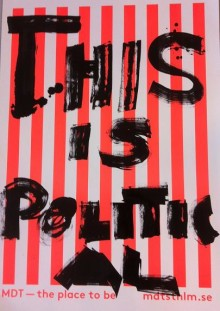 """This is Political"" – MDT 1-31 augusti"