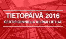 Sertifioinnilla kilpailuetua - Tietopäivä 7.9.2016, Helsinki