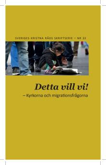 """Skriften """"Detta vill vi - Kyrkorna och migrationsfrågorna"""""""