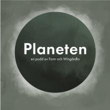 Form och Wingårdhs gör podd: Premiär för Planeten!