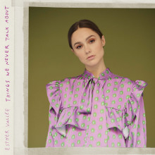 Esther Vallee släpper EP:n Things We Never Talk About idag