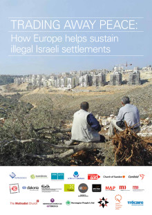 TRADING AWAY PEACE: How Europe helps sustain illegal Israeli settlements