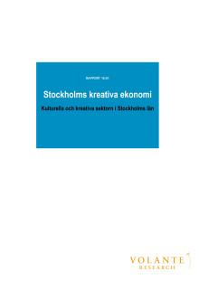 """Utredningsrapporten """"Stockholms kreativa ekonomi – Kulturella och kreativa sektorn i Stockholms län"""""""