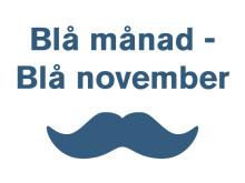 Blå november – en blå månad till förmån för Prostatacancerförbundet och Mustaschkampen