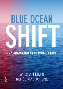 Uppföljaren till succéboken Blue Ocean Strategy är här!