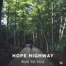 "Hope Highway släpper singeln ""Run To You"""