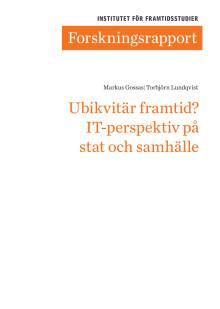 Forskningsrapport: Ubikvitär framtid? IT-perspektiv på stat och samhälle