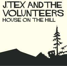 J. Tex & the Volunteers - House on the Hill - DAMMIGT, SVÄNGANDE & OFÖRFALSKAT