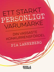 Ett Starkt Personlig Varumärke en bok av Pia Lanneberg