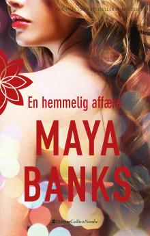 """""""En hemmelig affære"""" af Maya Banks (Bind 3)"""