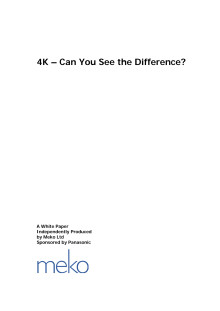 White paper - 4K Can You See the Difference by Bob Raikes, Meko Ltd