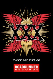 "ROADRUNNER RECORDS TO RELEASE 4CD -""XXX: THREE DECADES OF ROADRUNNER RECORDS""- BOX SET"