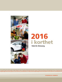 2016 i korthet - Vård & Omsorg