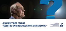 """""""Zukunft der Pflege – Gesetze und beispielhafte Umsetzung"""" Landesgruppe Berlin/Brandenburg"""
