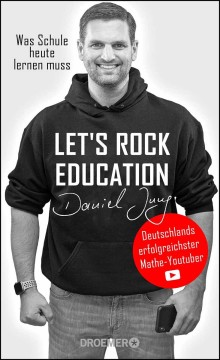Let's rock education - Deutschlands erfolgreichster Mathe-Youtuber