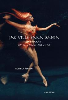 Jag ville bara dansa - En biografi om Mariane Orlando. Ny bok!