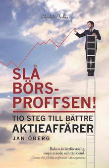 Ny bok: Slå börsproffsen - tio steg till bättre aktieaffärer av Jan Öberg