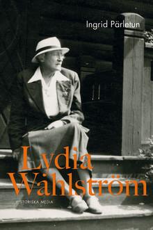 Nu kommer första biografin om Lydia Wahlström – en fartfylld profil i kvinnokampen