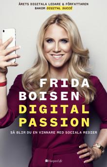 Årets digitala ledare Frida Boisen släpper boken Digital passion – så blir du en vinnare med sociala medier