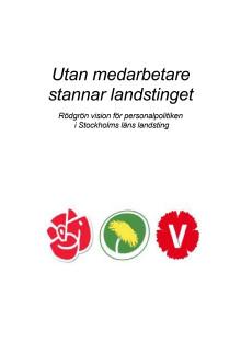 Rödgrön personalplattform: Utan medarbetare stannar landstinget