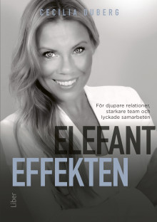 Uppföljaren till Cecilia Dubergs succébok Lejonagendan är här – Elefanteffekten är en bok om teamledarskap och att lyckas tillsammans!