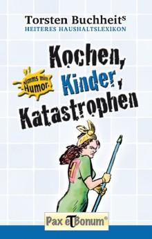 Pax et Bonum - Buchneuerscheinung: Kochen, Kinder, Katastrophen