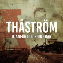 """THÅSTRÖM - """"Utanför Old Point Bar"""""""
