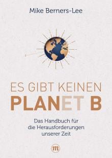 Klimawandel und Umweltzerstörung: Es gibt keinen PLANET B