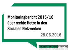 """""""Neue Dimensionen des Hasses"""" – Amadeu Antonio Stiftung veröffentlicht Monitoringbericht 2015/16 über rechte Hetze in den Sozialen Netzwerken"""