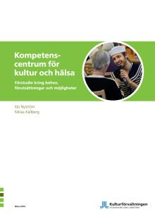 Kompetenscentrum för kultur och hälsa - Förstudie kring behov, förutsättningar och möjligheter