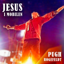 """""""JESUS I MOBILEN"""" - Pugh Rogefeldt släpper ny singel"""