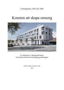 Forskningsrapport: Konsten att skapa omsorg - en fallstudie av Skandionkliniken och arbetet med den konstnärliga gestaltningen