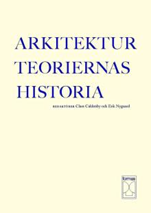 Arkitekturteoriernas historia - Ny bok från Forskningsrådet Formas