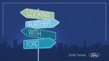 A Ford 2018-as trendfigyelő tanulmánya rávilágít, merre tartanak a fogyasztók és a vállalatok ebben a bizonytalan és izgalmas korban