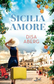 Sicilia amore - en autofiktiv spänningsroman om kärlek, passion, mord och maffia